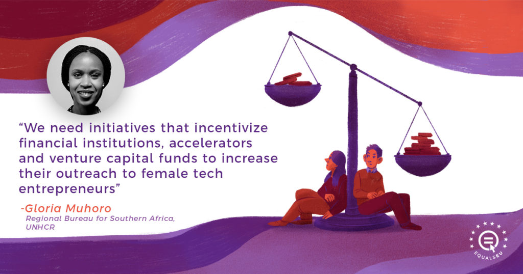 """""""We need initiatives that incentivize financial institutions, accelerators and venture capital funds to increase their outreach to female tech entrepreneurs."""" - Gloria Muhoro (Regional Bureau for Southern Africa, UNHCR)"""